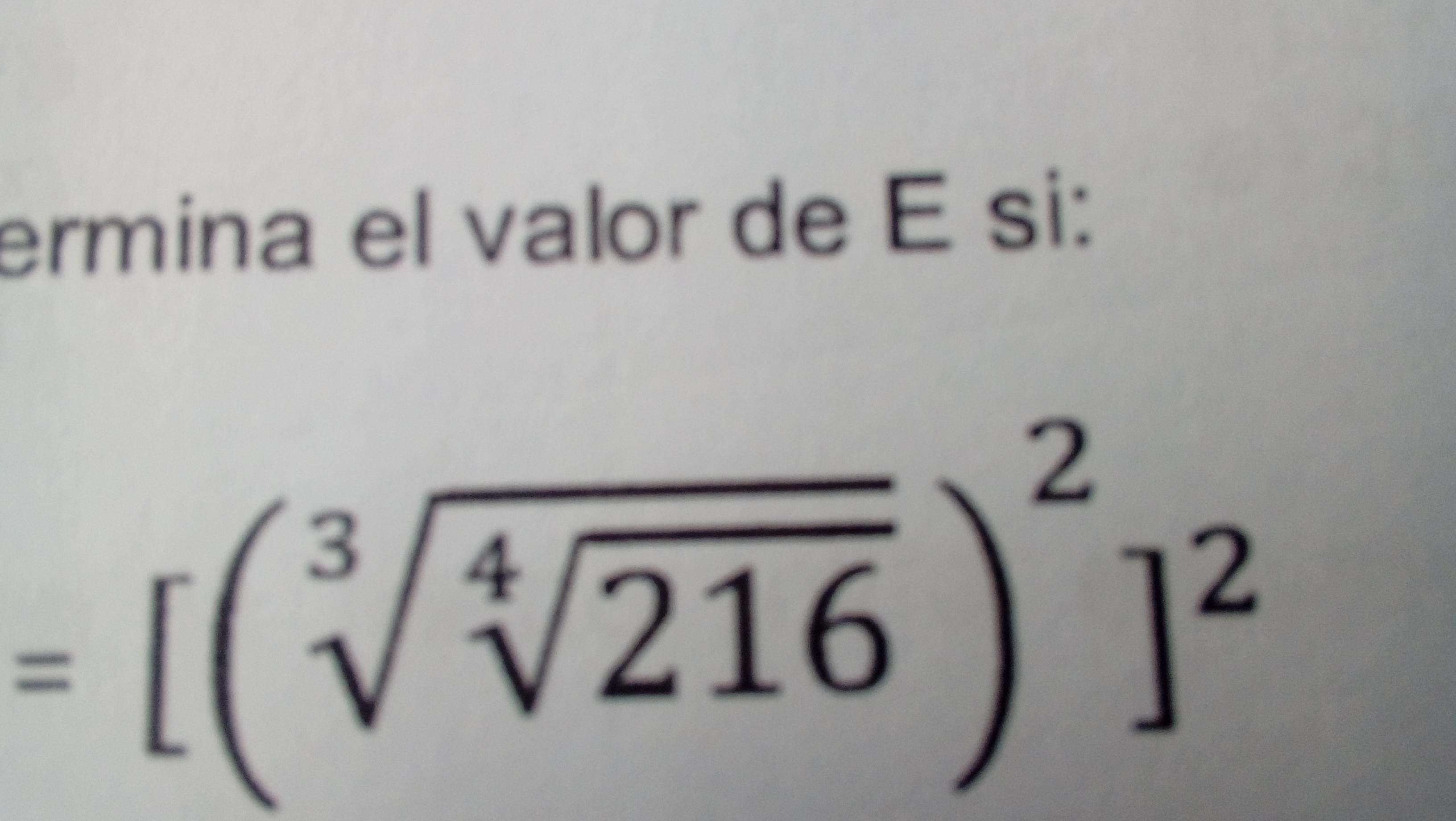 Raiz cubica de la raiz cuarta de 216 elevado a la potencia 2 elevado ...