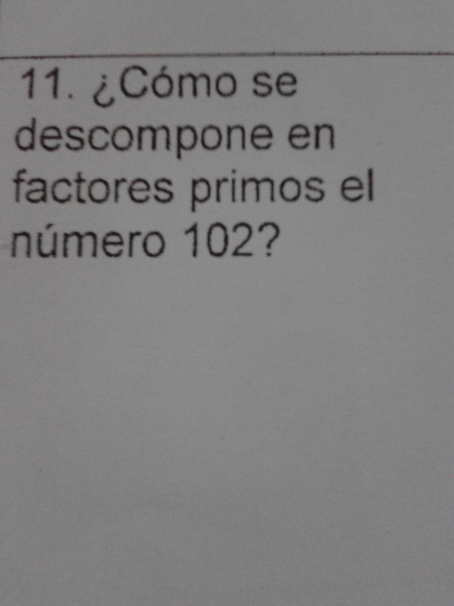 Como descomponer en factores primos el numero 102 for Factores para seleccionar el terreno para el vivero