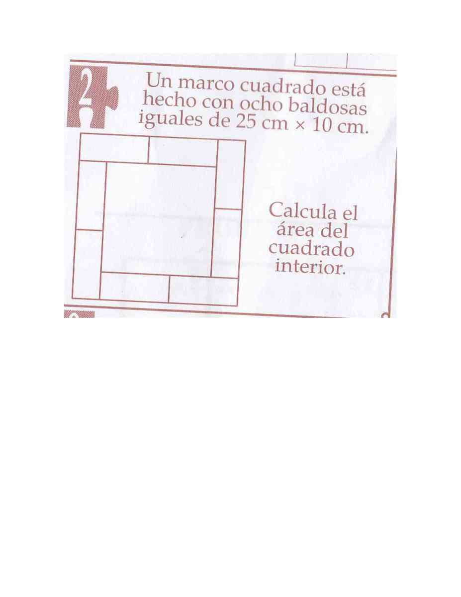 Un marco (dibujo anexo) esta hecho con 8 baldosas iguales de 25 cm x ...