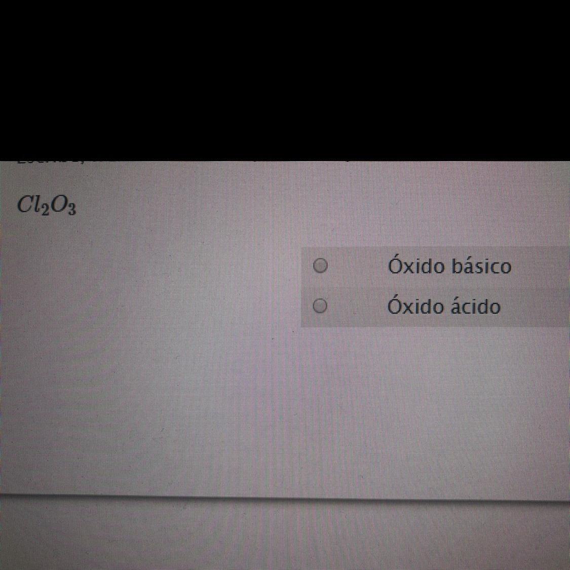 Quien Me Puede Ayudar Cl2o3 Es Un Oxido Basico O Oxido Acido